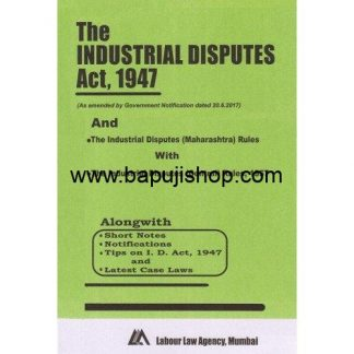 Industrial Disputes Act, 1947 Bare Act by Labour Law Agency