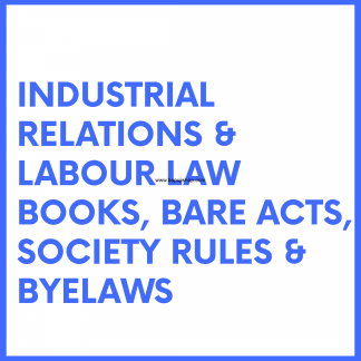 Industrial relations and labour law books like Society Bye Laws etc